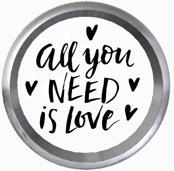 -All you need is love