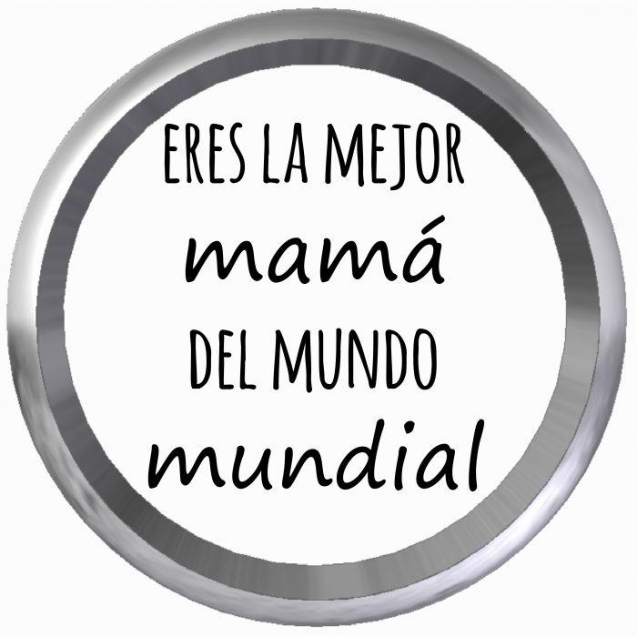 Eres la mejor mamá del mundo mundial