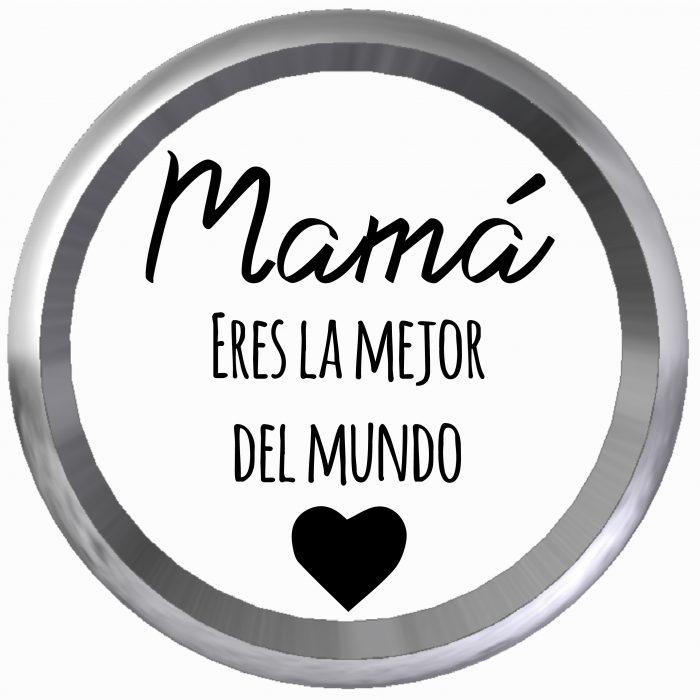 Mamá eres la mejor del mundo